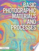 """Basic Photographic Materials and Processes"" by Nanette L. Salvaggio, Josh Shagam"