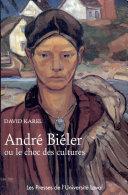 André Biéler, ou, Le choc des cultures