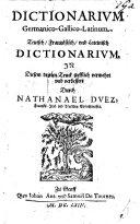 Dictionarium Germanico-Gallico-Latinum. Teutsch Französisch, und Lateinisch Dictionarium, in diesem dritten Truck trefflich vermehrt und verbessert
