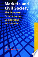 Markets And Civil Society  : The European Experience in Comparative Perspective