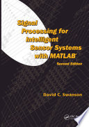 Signal Processing For Intelligent Sensor Systems With Matlab Second Edition