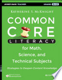 Common Core Literacy for Math  Science  and Technical Subjects
