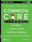 Common Core Literacy for Math, Science, and Technical Subjects: ...