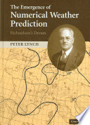 The Emergence of Numerical Weather Prediction  Richardson s Dream Book