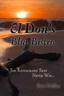 Pdf El Don's Blue Bistro, the Restaurant That Never Was