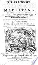 R. P. Francisci de Oviedo ... Tractatus theologici, scholastici et morales, de virtutibus fide, spe, et charitate, etc