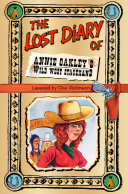 The Lost Diary of Annie Oakley's Wild West Stagehand
