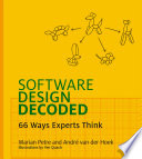 Software Design Decoded  : 66 Ways Experts Think