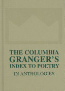The Columbia Granger s Index to Poetry in Anthologies Book PDF