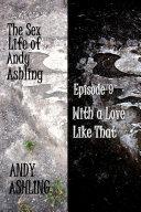 The Sex Life of Andy Ashling Episode Nine