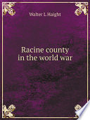 Racine County In The World War Book