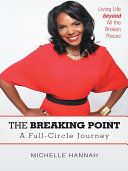 The Breaking Point: a Full-Circle Journey Pdf/ePub eBook