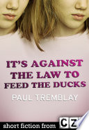 It s Against the Law to Feed the Ducks