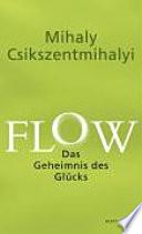 Flow  : das Geheimnis des Glücks