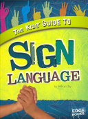 The Kids  Guide to Sign Language