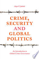 CRIME, SECURITY AND GLOBAL POLITICS