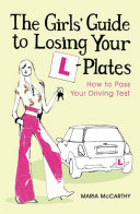 The Girls  Guide To Losing Your L Plates