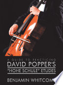 A Guide to Practicing David Popper   S    Hohe Schule    Etudes