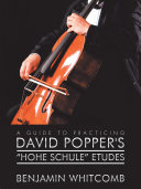 A Guide to Practicing David Popper'S 'Hohe Schule' Etudes Pdf/ePub eBook