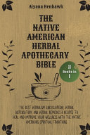 The Native American Herbal Apothecary Bible Book