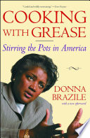 """Cooking with Grease: Stirring the Pots in American Politics"" by Donna Brazile"