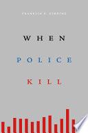 When Police Kill