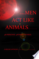 When Men ACT Like Animals  and Other Living Creatures