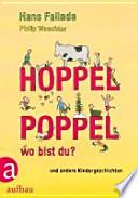 Hoppelpoppel, wo bist du?  : und andere Kindergeschichten