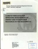 Climate Forecasts for Improving Management of Energy and Hydropower Resources in the Western U S