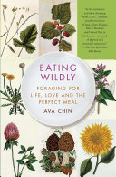 Eating Wildly: Foraging for Life, Love and the Perfect Meal - Seite 239