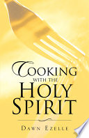 Cooking With The Holy Spirit PDF