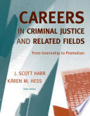 Careers in Criminal Justice and Related Fields  From Internship to Promotion Book