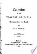 Catechism of the diocese of Paris  tr   of Cat  chisme  ou  Abr  g   de la foi  by M J  Piercy Book