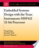 Embedded Systems Design with the Texas Instruments MSP432 32 bit Processor