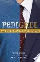 """Pedigree: How Elite Students Get Elite Jobs"" by Lauren A. Rivera"
