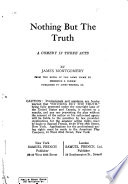 Nothing But the Truth, A Comedy in Three Acts by James Montgomery PDF