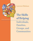 The Skills of Helping Individuals  Families  Groups and Communities