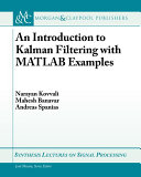 An Introduction to Kalman Filtering with MATLAB Examples