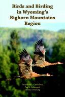 Birds and Birding in Wyoming   s Bighorn Mountains Region