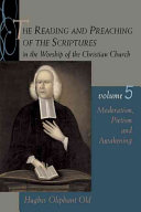 The Reading and Preaching of the Scriptures in the Worship of the Christian Church  Volume 5