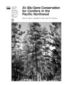 Ex Situ Gene Conservation for Conifers in the Pacific Northwest