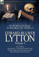 The Collected Supernatural and Weird Fiction of Edward Bulwer Lytton Volume 2