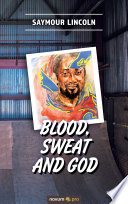 Blood  sweat and God