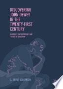 Discovering John Dewey in the Twenty-First Century