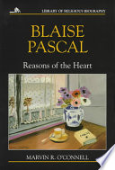 """Blaise Pascal: Reasons of the Heart"" by Marvin Richard O'Connell, Mark A. Noll, Nathan O. Hatch, Allen C. Guelzo"