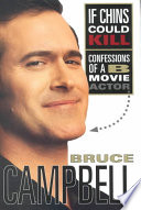 """""""If Chins Could Kill: Confessions of a B Movie Actor"""" by Bruce Campbell"""