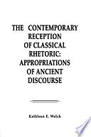 The Contemporary Reception of Classical Rhetoric