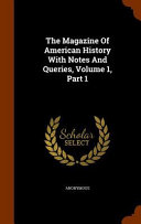 The Magazine Of American History With Notes And Queries Volume 1 Part 1