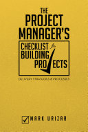 The Project Manager's Checklist for Building Projects