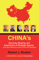 China   s Securing  Shaping  and Exploitation of Strategic Spaces  Gray Zone Response and Counter Shi Strategies
